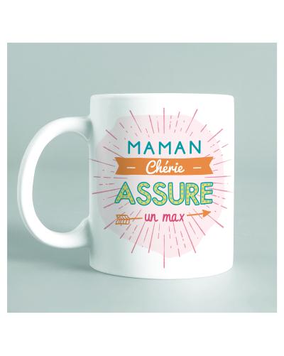 "Mug ""Maman chérie assure un..."